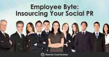 Employee Byte: Insourcing Your Social PR