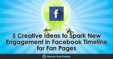 5 Creative Ideas to Spark New Engagement in Facebook Timeline for Fan Pages