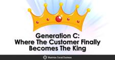 Generation C : Where The Customer Finally Becomes The King