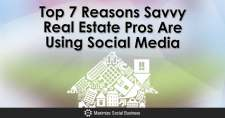 Top 7 Reasons Savvy Real Estate Pros Are Using Social Media