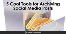 5 Cool Tools for Archiving Social Media Posts