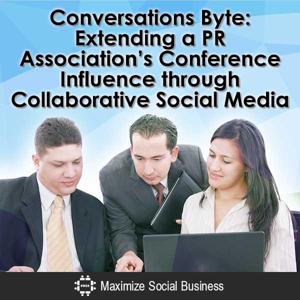 Conversations Byte: Extending a PR Association's Conference Influence through Collaborative Social Media Public Relations  Conversations-Byte-Extending-a-PR-Associations-Conference-Influence-through-Collaborative-Social-Media-V3