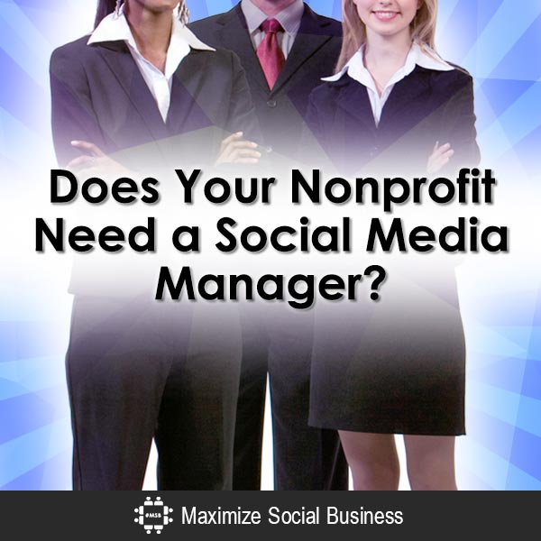 Does Your Nonprofit Need a Social Media Manager? Social Media and Nonprofits  Does-Your-Nonprofit-Need-a-Social-Media-Manager-V2