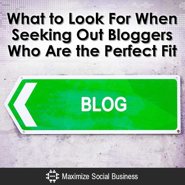 What-to-Look-For-When-Seeking-Out-Bloggers-Who-Are-the-Perfect-Fit-V1