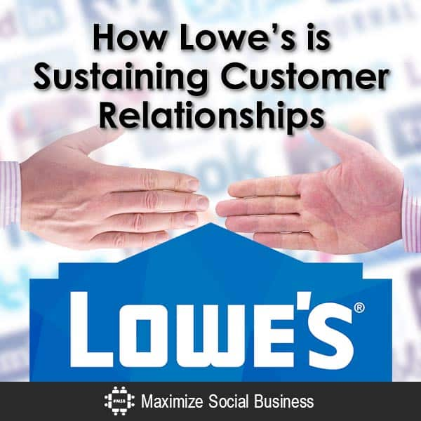 How Lowe's is Sustaining Customer Relationships SoLoMo  How-Lowes-is-Sustaining-Customer-Relationships-V1