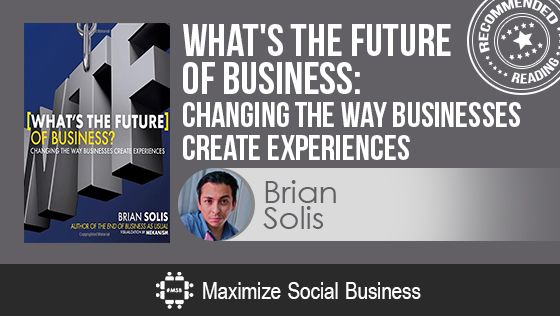 What's the Future of Business by Brian Solis - Recommended Social Media Book
