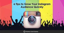 6 Tips to Grow Your Instagram Audience Quickly