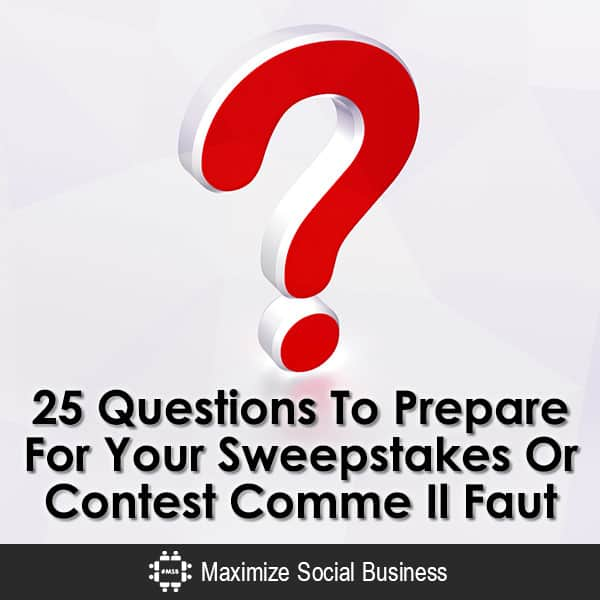 25 Questions To Prepare For a Successful Social Media Contest Social Media Contests  25-Questions-To-Prepare-For-Your-Sweepstakes-Or-Contest-Comme-Il-Faut-V2