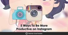 5 Ways To Be More Productive on Instagram