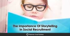 The Importance Of Storytelling In Social Recruitment