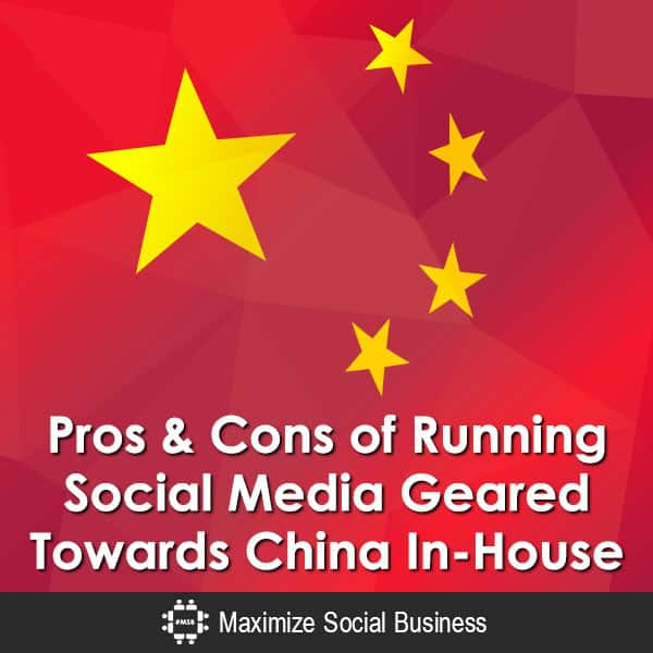 Pros & Cons of Running Social Media Geared Towards China In-House Chinese Social Media  Pros-Cons-of-Running-Social-Media-Geared-Towards-China-In-House-600x600-V3