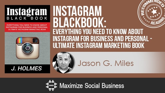 Instagram: Instagram Black Book: Everything You Need to Know About Instagram For Business and Personal - Ultimate Instagram Marketing Book