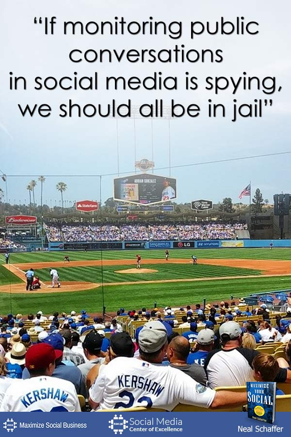 """""""If Monitoring Public Conversations in Social Media is Spying, We Should All be in Jail"""" ~ @NealSchaffer #quotes #socialmedia #socialmediaquotes"""