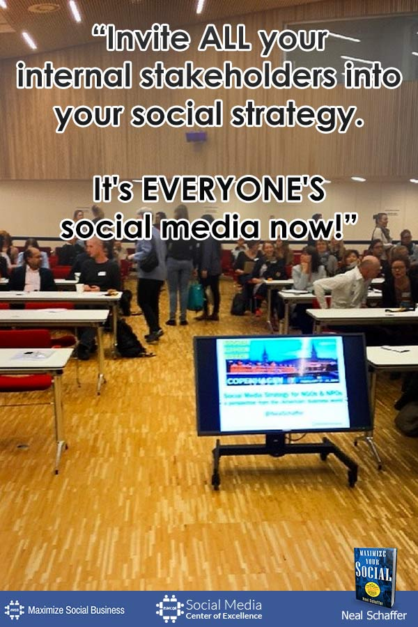 """""""Invite ALL Your Internal Stakeholders into Your Social Strategy. It's EVERYONE'S Social Media Now!"""" ~ @NealSchaffer #quotes #socialmedia #socialmediaquotes"""
