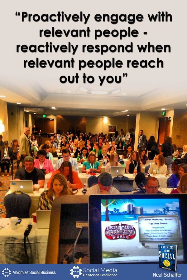"""""""Proactively Engage with Relevant People - Reactively Respond When Relevant People Reach Out to You"""" ~ @NealSchaffer #quotes #socialmedia #socialmediaquotes"""