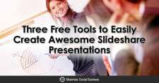 3 Free Tools to Create an Awesome SlideShare Presentation