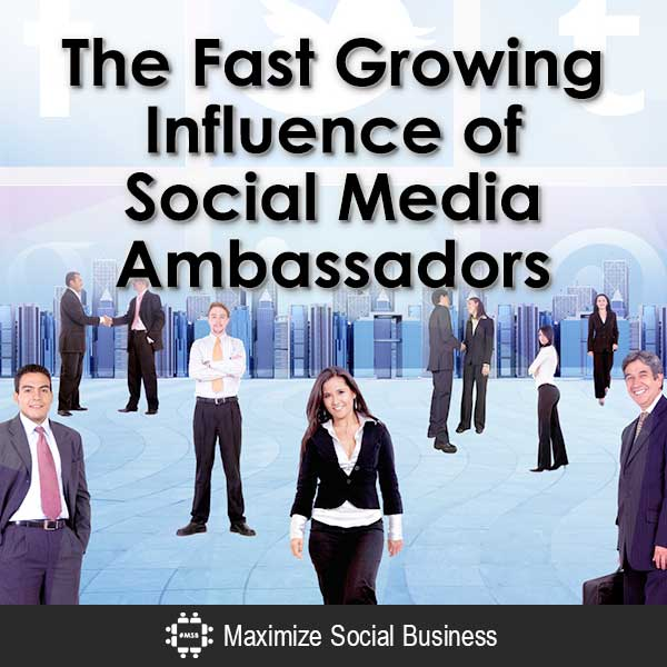 The Fast Growing Influence of Social Media Ambassador