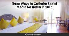 Three Ways to Optimize Social Media for Hotels in 2015