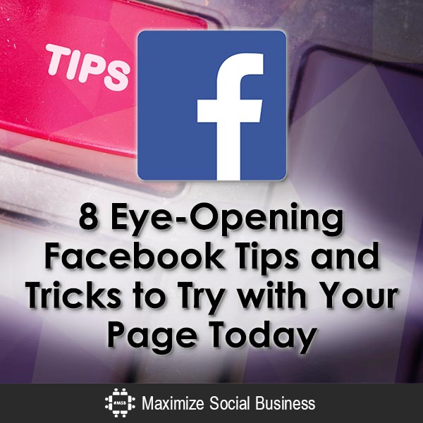 8 Eye-Opening Facebook Tips and Tricks to Try with Your Page Today Facebook  8-Eye-Opening-Facebook-Tips-and-Tricks-to-Try-with-Your-Page-Today-V2
