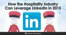 How the Hospitality Industry Can Leverage LinkedIn in 2015