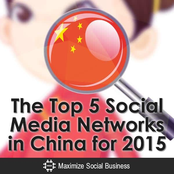 The Top 5 Social Media Networks in China for 2015