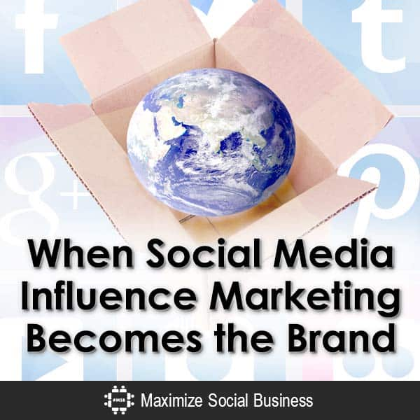 When Social Media Influence Marketing Becomes the Brand Influencer Marketing  When-Social-Media-Influence-Marketing-Becomes-the-Brand-V3