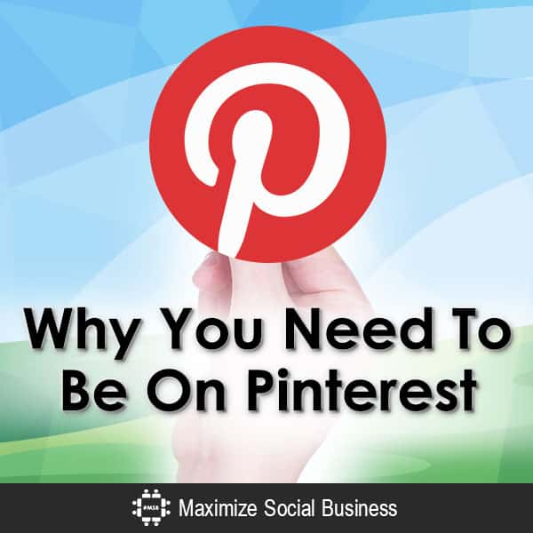 Why You Need To Be On Pinterest Pinterest  Why-You-Need-To-Be-On-Pinterest-V3