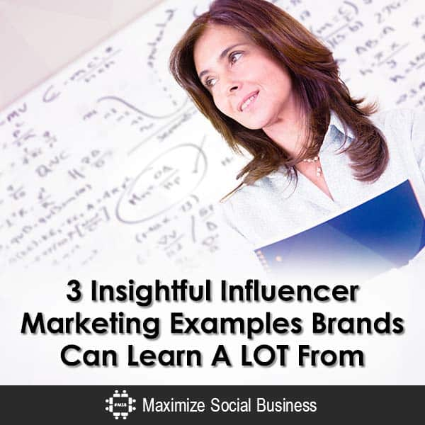3 Insightful Influencer Marketing Examples Brands Can Learn A LOT From