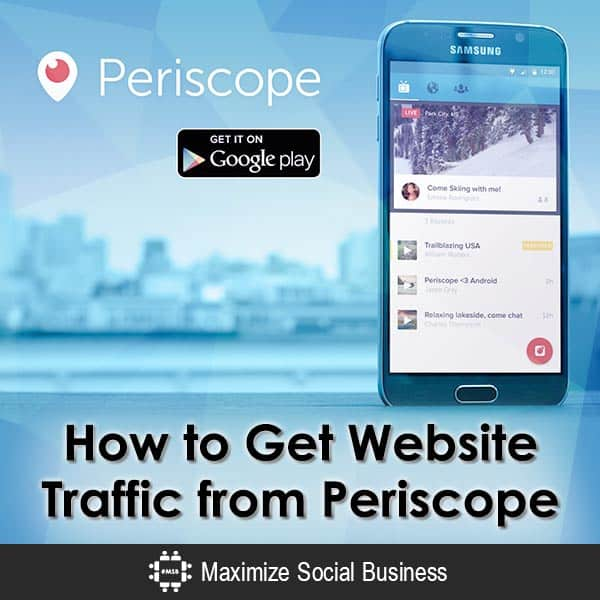 How to Get Website Traffic from Periscope Social Media Traffic Generation  How-to-Get-Website-Traffic-from-Periscope-600x600-V3-1
