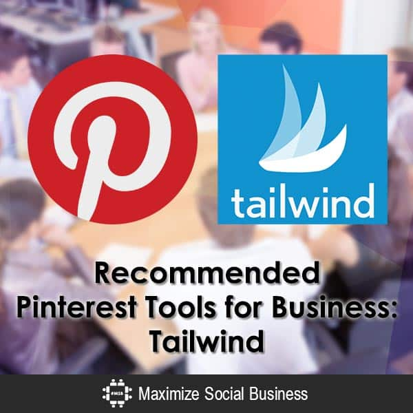 Recommended Pinterest Tools for Business: Tailwind