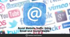Boost Website Traffic Using Email and Social Media