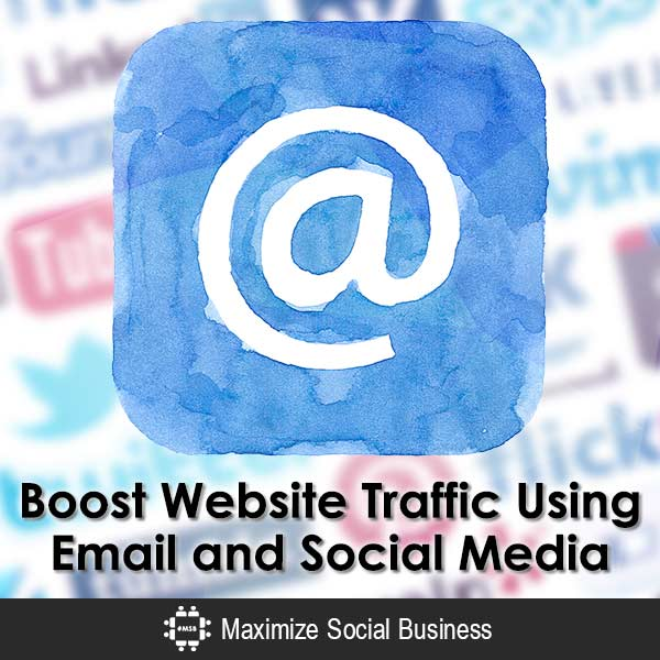 Boost Website Traffic Using Email and Social Media Email Marketing  Boost-Website-Traffic-Using-Email-and-Social-Media-600x600-V3