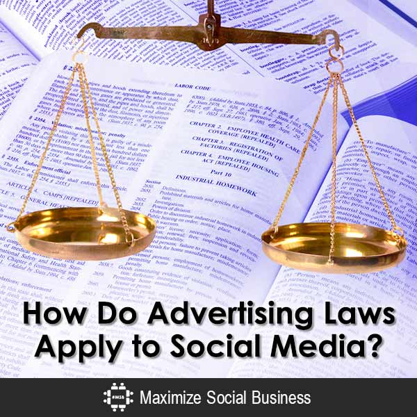 How Do Advertising Laws Apply to Social Media? Social Media and the Law  How-Do-Advertising-Laws-Apply-to-Social-Media-600x600-V1