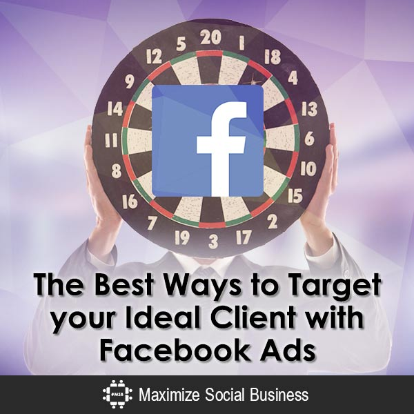 The Best Ways to Target your Ideal Client with Facebook Ads Facebook  The-Best-Ways-to-Target-your-Ideal-Client-with-Facebook-Ads-600x600-V1