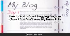 How to Start a Guest Blogging Program (Even if You Don't Have Big Name Pull)