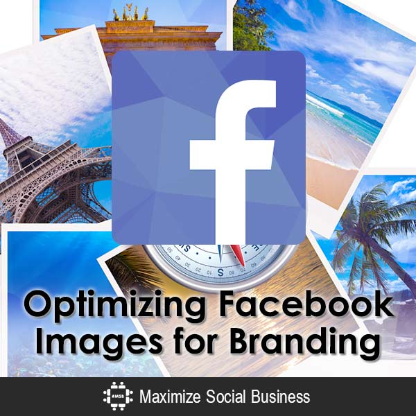 Optimizing Facebook Images for Branding Facebook  Optimizing-Facebook-Images-for-Branding-600x600-V3