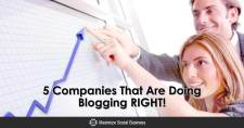 5 Companies That Are Doing Blogging RIGHT!