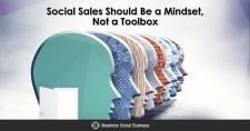 Social Sales Should Be a Mindset, Not a Toolbox