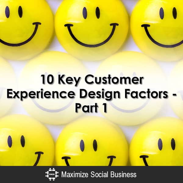 10 Key Customer Experience Design Factors - Part 1 Customer Experience Marketing  10-Key-Customer-Experience-Design-Factors-Part-1-600x600-V3