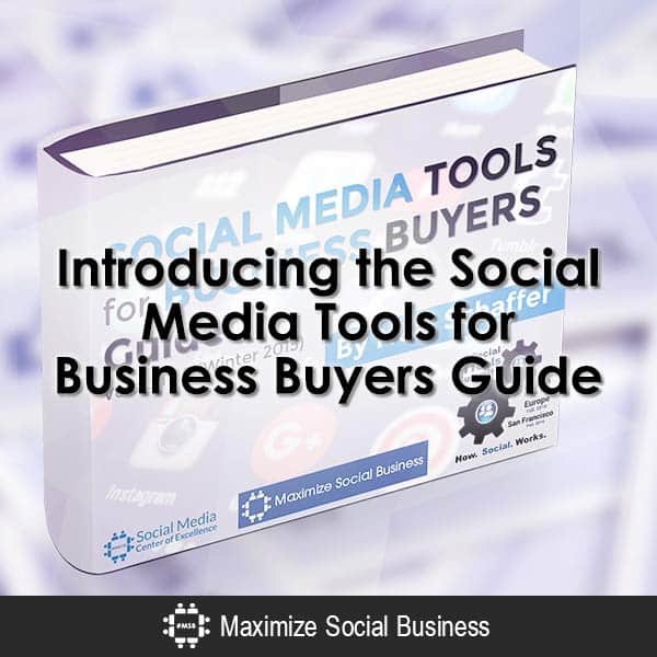 Introducing the Social Media Tools for Business Buyer's Guide Social Media Tools  Introducing-the-Social-Media-Tools-for-Business-Buyers-Guide-600x600-V1