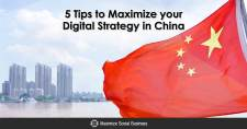 5 Tips to Maximize Your Digital Strategy in China