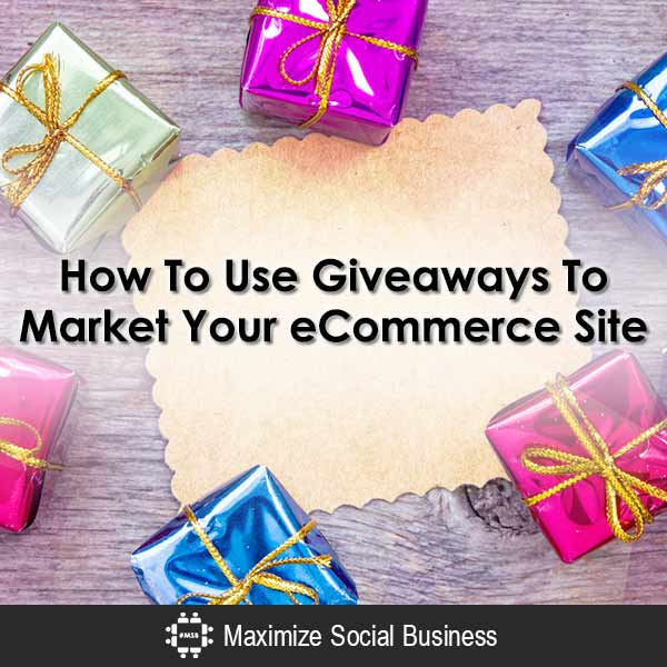 How To Use Giveaways To Market Your eCommerce Site Blogging  How-To-Use-Giveaways-To-Market-Your-eCommerce-Site-600x600-V2
