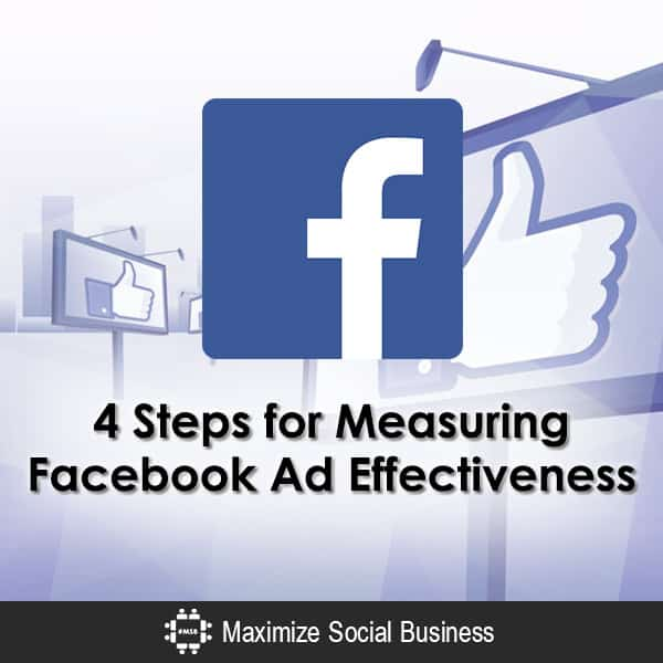 4 Steps for Measuring Facebook Ad Effectiveness Facebook  4-Steps-for-Measuring-Facebook-Ad-Effectiveness-600x600-V1