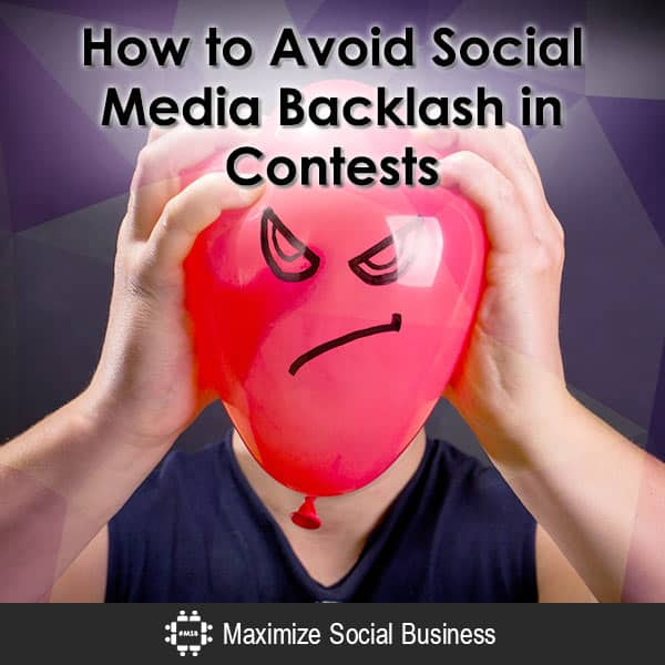 How to Avoid Social Media Backlash in Contests