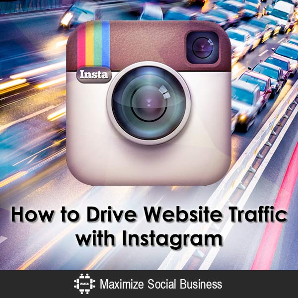How to Generate Website Traffic from Instagram to Your Website Social Media Traffic Generation  How-to-Drive-Website-Traffic-with-Instagram-600x600-V2