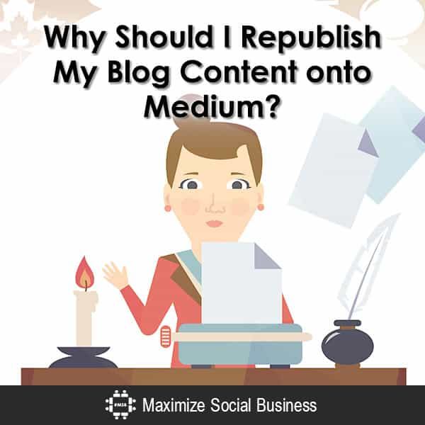 Why Should I Republish My Blog Content onto Medium? Medium  Why-Should-I-Republish-My-Blog-Content-onto-Medium-600x600-V2