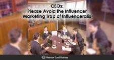 CEOs: Please Avoid the Influencer Marketing Trap of Influenceratis