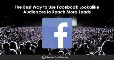 The Best Way to Use Facebook Lookalike Audiences to Reach More Leads