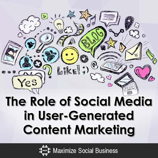 The Role of Social Media in User Generated Content Marketing
