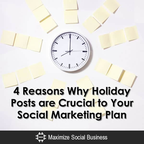 4 Reasons Why Holiday Posts are Crucial to Your Social Marketing Plan Social Media Marketing  4-Reasons-Why-Holiday-Posts-are-Crucial-to-Your-Social-Marketing-Plan-600x600-V3